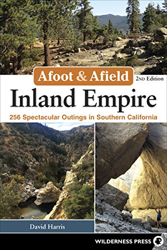 Afoot & Afield: Inland Empire