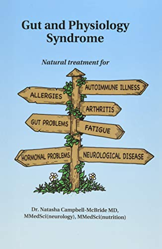 Gut And Physiology Syndrome. Natural treatment for allergies, autoimmune illness, arthritis, gut problems, fatigue, hormonal problems, neurological disease.