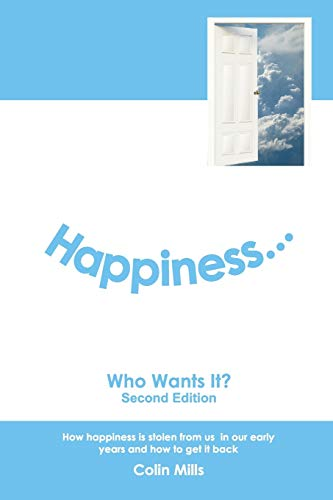Happiness - Who Wants It?