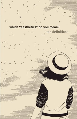 """Which """"Aesthetics"""" Do You Mean? Ten Definitions"""