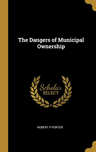 The Dangers of Municipal Ownership