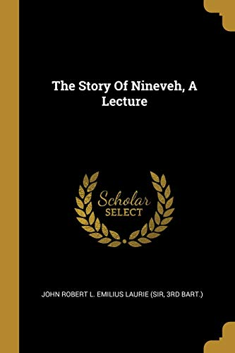 The Story Of Nineveh, A Lecture