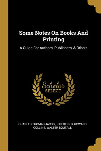 Some Notes On Books And Printing