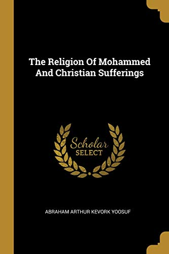 The Religion Of Mohammed And Christian Sufferings