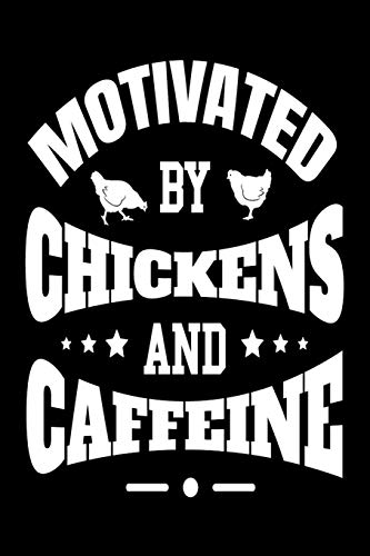 Motivated By Chickens And Caffeine
