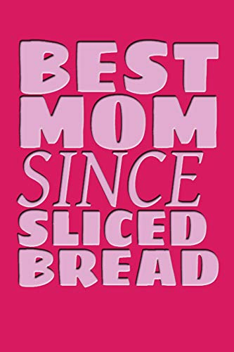 The Best Mom Since Sliced Bread