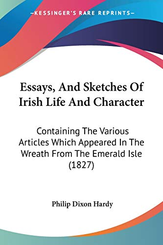 Essays, And Sketches Of Irish Life And Character