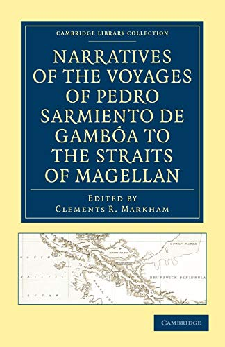 Narratives of the Voyages of Pedro Sarmiento de Gamboa to the Straits of Magellan