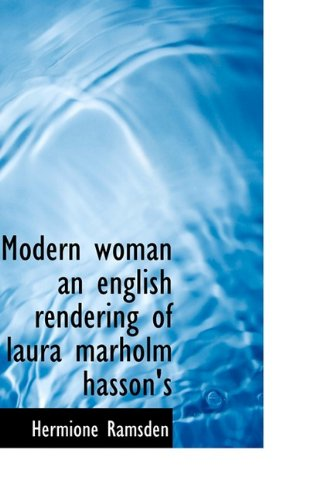 Modern Woman an English Rendering of Laura Marholm Hasson's