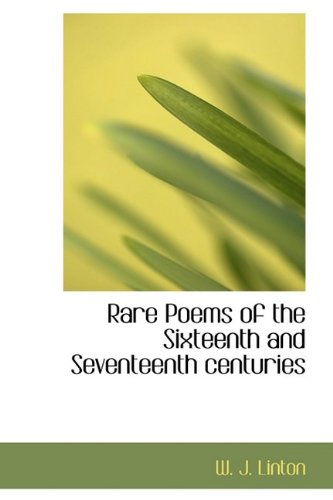Rare Poems of the Sixteenth and Seventeenth Centuries