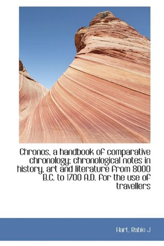 Chronos, a Handbook of Comparative Chronology; Chronological Notes in History, Art and Literature Fr
