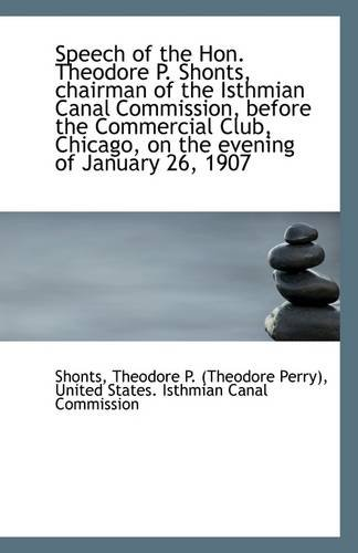 Speech of the Hon. Theodore P. Shonts, Chairman of the Isthmian Canal Commission, Before the Commerc