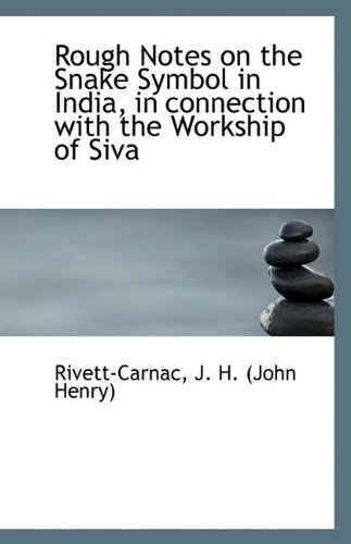 Rough Notes on the Snake Symbol in India, in Connection with the Workship of Siva