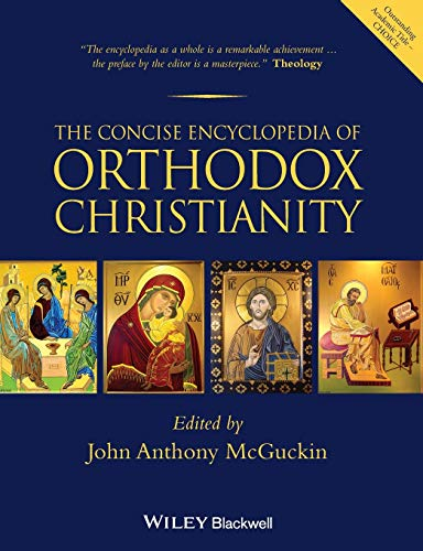 The Concise Encyclopedia of Orthodox Christianity