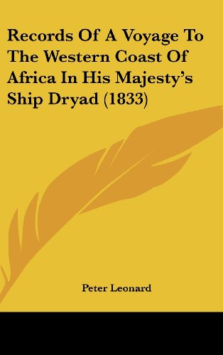 Records of a Voyage to the Western Coast of Africa in His Majesty's Ship Dryad (1833)