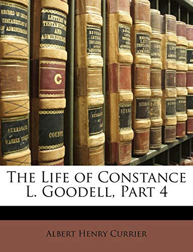 The Life of Constance L. Goodell, Part 4