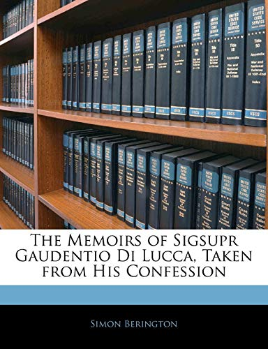 The Memoirs of Sigsupr Gaudentio Di Lucca, Taken from His Confession