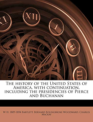 The History of the United States of America. with Continuation, Including the Presidencies of Pierce and Buchanan Volume 2