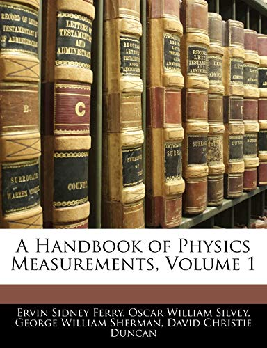 A Handbook of Physics Measurements, Volume 1