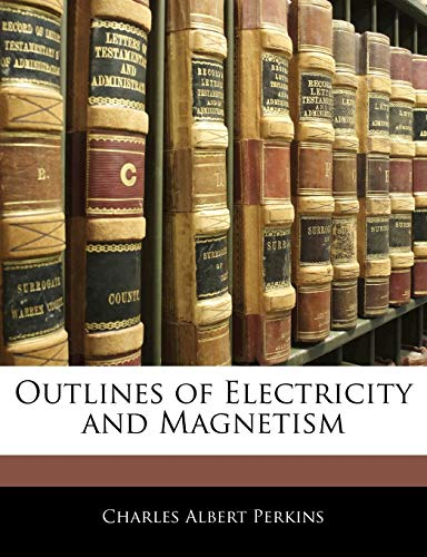 Outlines of Electricity and Magnetism