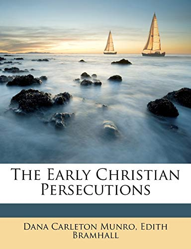 The Early Christian Persecutions
