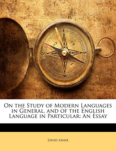 On the Study of Modern Languages in General, and of the English Language in Particular
