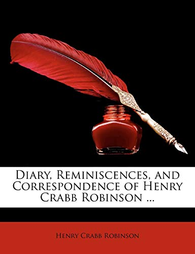Diary, Reminiscences, and Correspondence of Henry Crabb Robinson ...