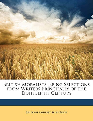 British Moralists, Being Selections from Writers Principally of the Eighteenth Century
