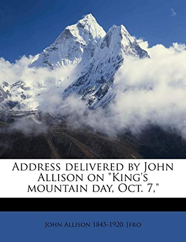 Address Delivered by John Allison on King's Mountain Day, Oct. 7,