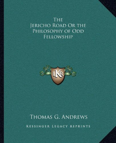 The Jericho Road or the Philosophy of Odd Fellowship