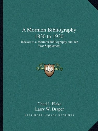 A Mormon Bibliography 1830 to 1930