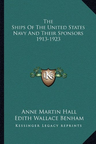 The Ships of the United States Navy and Their Sponsors 1913-1923