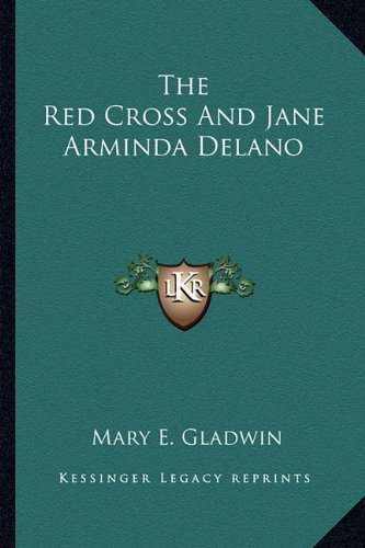 The Red Cross and Jane Arminda Delano