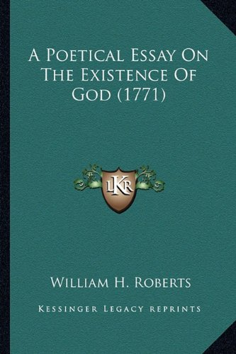 A Poetical Essay on the Existence of God (1771) a Poetical Essay on the Existence of God (1771)