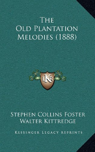 The Old Plantation Melodies (1888)