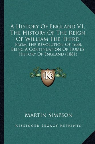 A History of England V1, the History of the Reign of William the Third