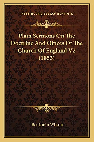 Plain Sermons On The Doctrine And Offices Of The Church Of England V2 (1853)