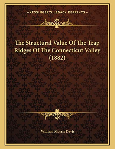 The Structural Value Of The Trap Ridges Of The Connecticut Valley (1882)