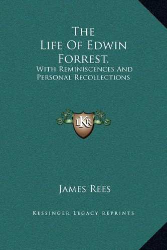 The Life Of Edwin Forrest.