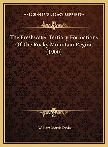 The Freshwater Tertiary Formations Of The Rocky Mountain Region (1900)