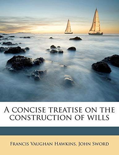 A Concise Treatise on the Construction of Wills