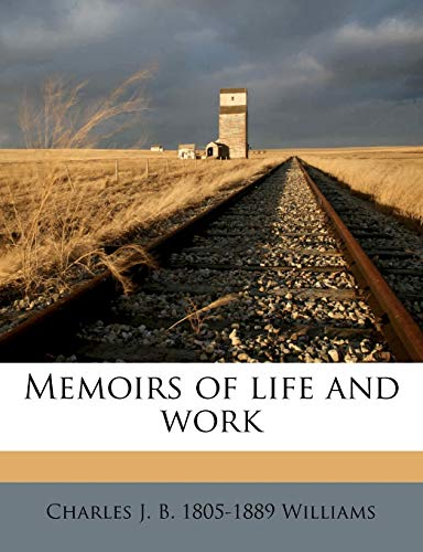 Memoirs of Life and Work