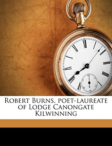 Robert Burns, Poet-Laureate of Lodge Canongate Kilwinning