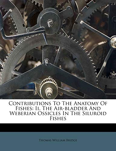 Contributions to the Anatomy of Fishes