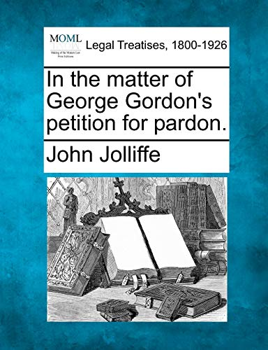 In the Matter of George Gordon's Petition for Pardon.