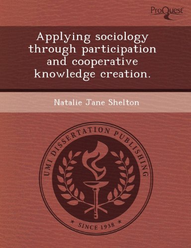 Applying Sociology Through Participation and Cooperative Knowledge Creation