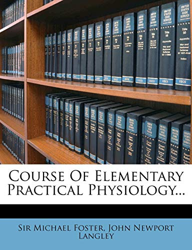 Course of Elementary Practical Physiology...