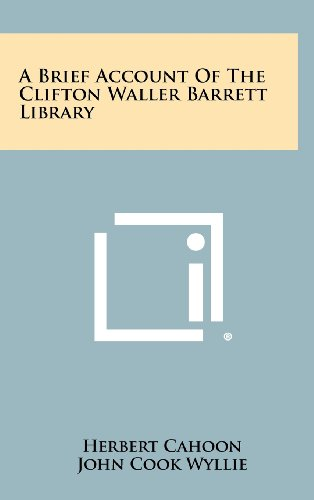 A Brief Account of the Clifton Waller Barrett Library