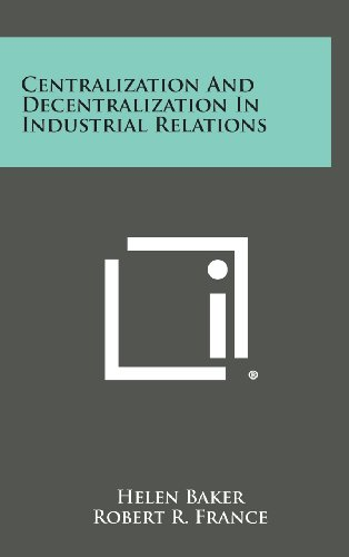 Centralization and Decentralization in Industrial Relations