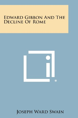 Edward Gibbon and the Decline of Rome
